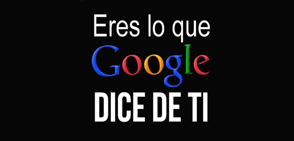 eres-google-dice-de-ti