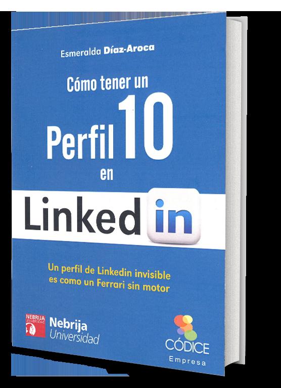 Cómo tener un perfil 10 en LinkedIn