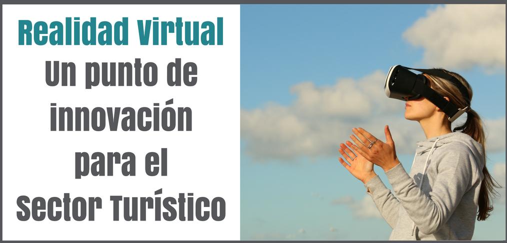 La Tecnología de la Realidad Virtual en el Sector del Turismo