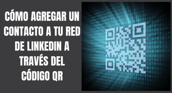 Código QR en LinkedIn por medio del móvil