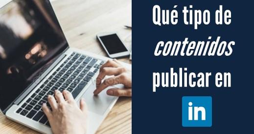 Tipo de contenidos para publicar en LinkedIn